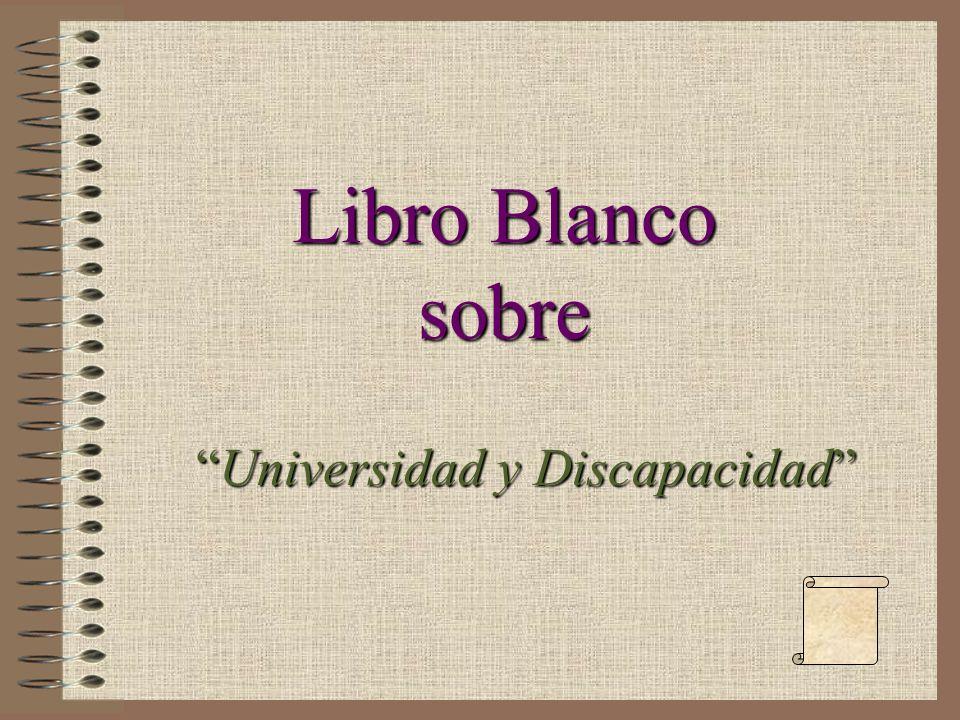 Libro Blanco sobre Universidad y Discapacidad