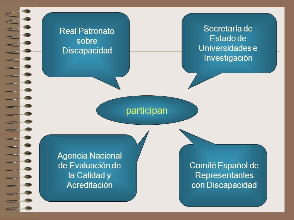 participan Real Patronato sobre Discapacidad Secretaría de Estado de Universidades e Investigación Agencia Nacional de Evaluación de la Calidad y Acre