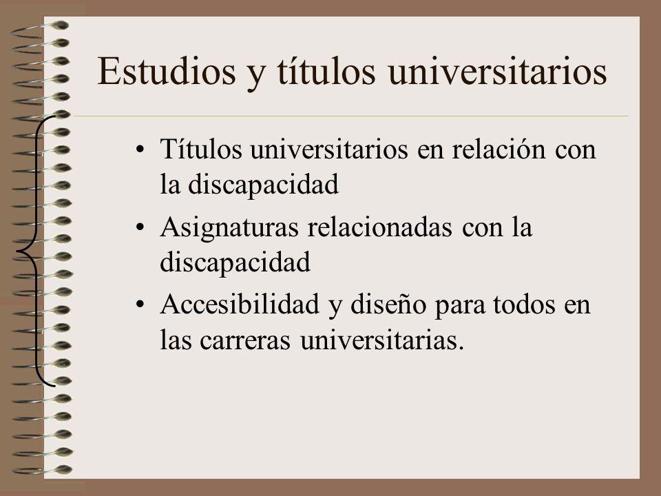 Estudios y títulos universitarios Títulos universitarios en relación con la discapacidad Asignaturas relacionadas con la discapacidad Accesibilidad y