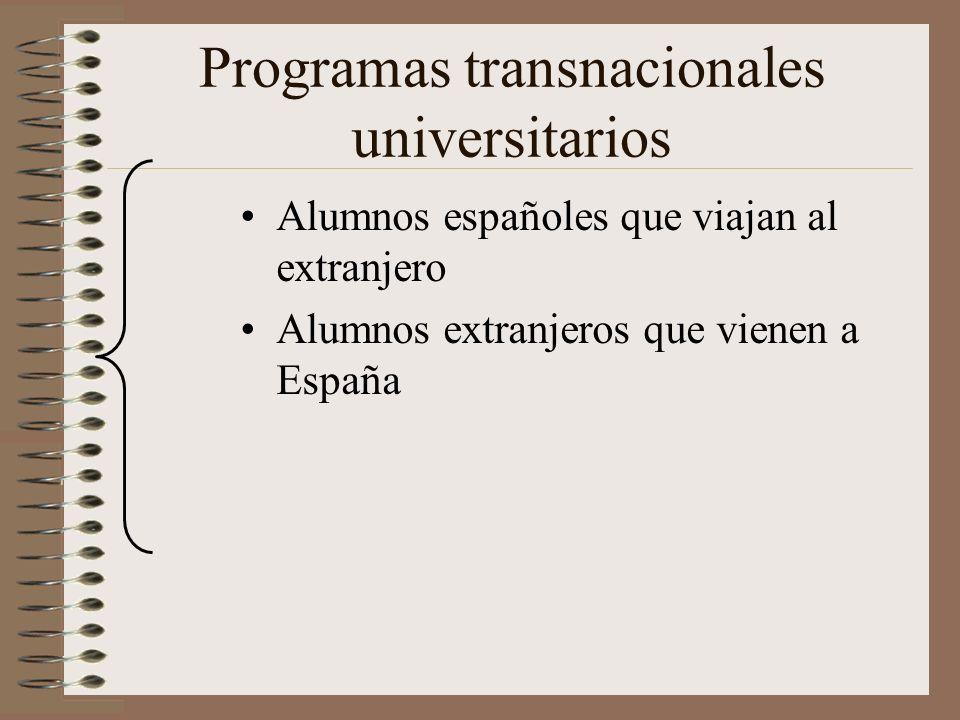 Programas transnacionales universitarios Alumnos españoles que viajan al extranjero Alumnos extranjeros que vienen a España