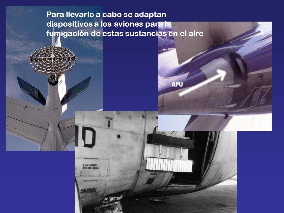 Para llevarlo a cabo se adaptan dispositivos a los aviones para la fumigación de estas sustancias en el aire