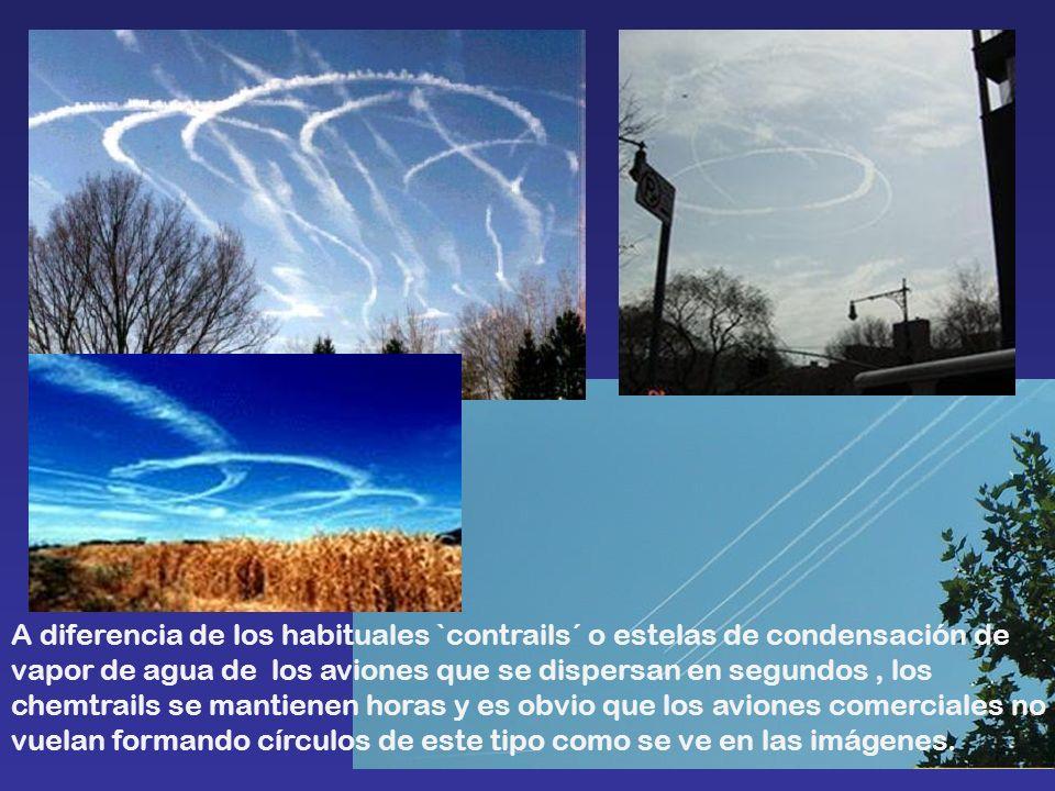A diferencia de los habituales `contrails´ o estelas de condensación de vapor de agua de los aviones que se dispersan en segundos, los chemtrails se m