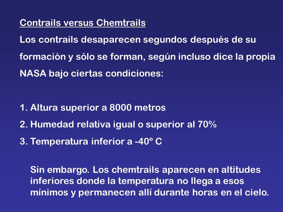 Contrails versus Chemtrails Los contrails desaparecen segundos después de su formación y sólo se forman, según incluso dice la propia NASA bajo cierta