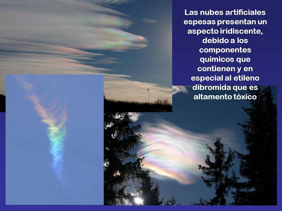 Las nubes artificiales espesas presentan un aspecto iridiscente, debido a los componentes químicos que contienen y en especial al etileno dibromida qu