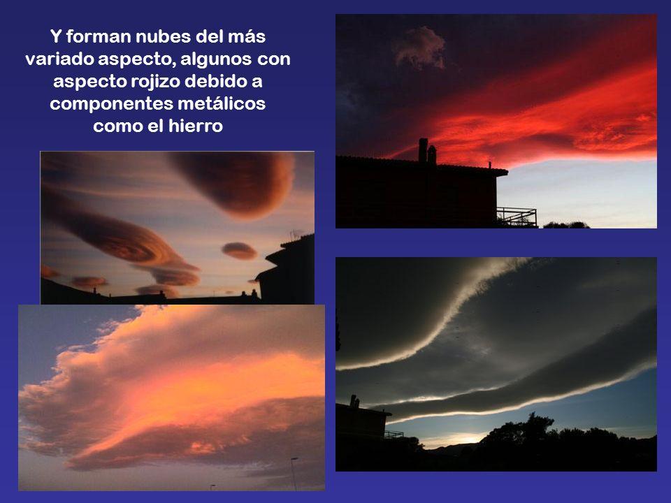 Y forman nubes del más variado aspecto, algunos con aspecto rojizo debido a componentes metálicos como el hierro