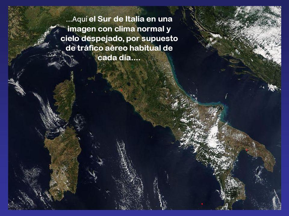 ...Aquí el Sur de Italia en una imagen con clima normal y cielo despejado, por supuesto de tráfico aéreo habitual de cada día....