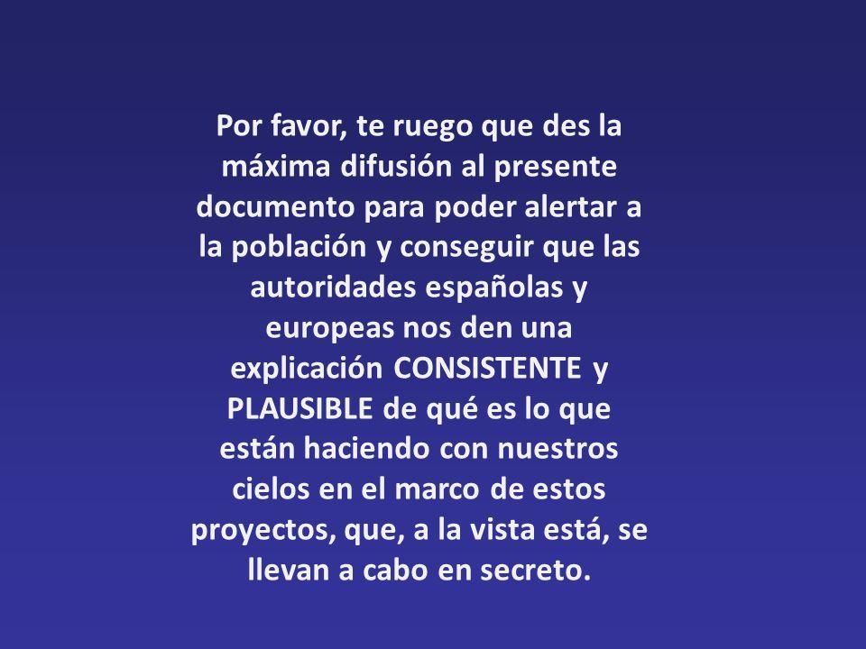 Por favor, te ruego que des la máxima difusión al presente documento para poder alertar a la población y conseguir que las autoridades españolas y eur