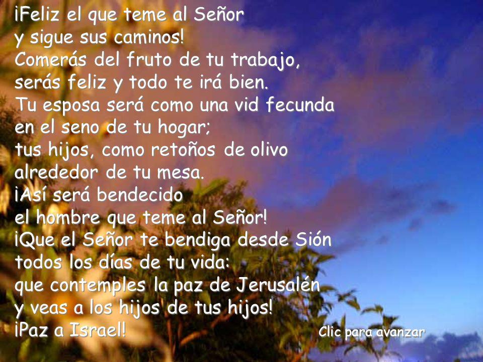 El Salmo 128 enumera las bendiciones por obedecer a Dios.