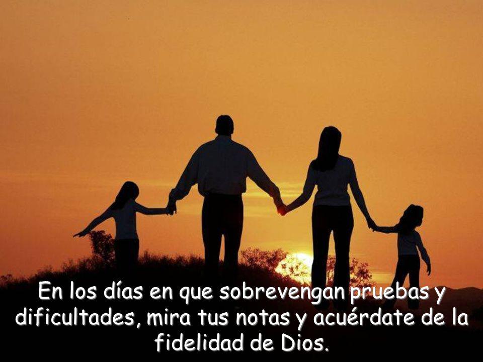 Pon por escrito algunas de las bendiciones que has visto en tu familia y dale gracias a Dios por ellas.