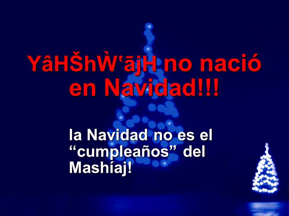 A Free sample background from www.powerpointbackgrounds.com © 2003 By Default!Slide 8 la Navidad no es el cumpleaños del Mashíaj.