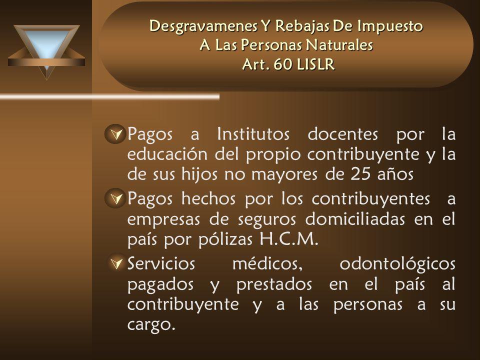 Desgravamenes Y Rebajas De Impuesto A Las Personas Naturales Art. 60 LISLR Pagos a Institutos docentes por la educación del propio contribuyente y la