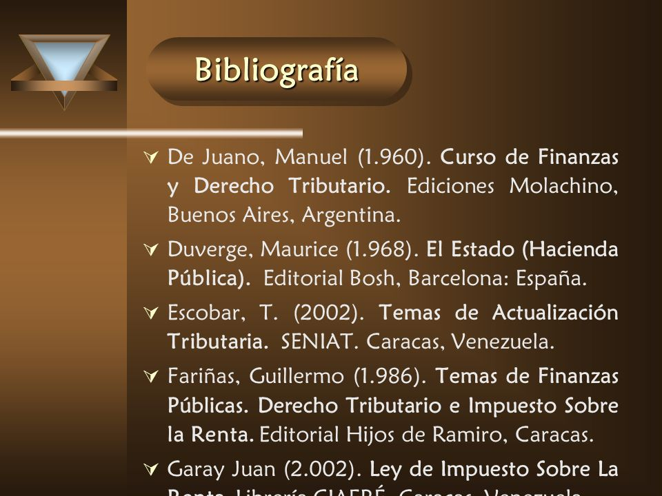 BibliografíaBibliografía De Juano, Manuel (1.960). Curso de Finanzas y Derecho Tributario. Ediciones Molachino, Buenos Aires, Argentina. Duverge, Maur