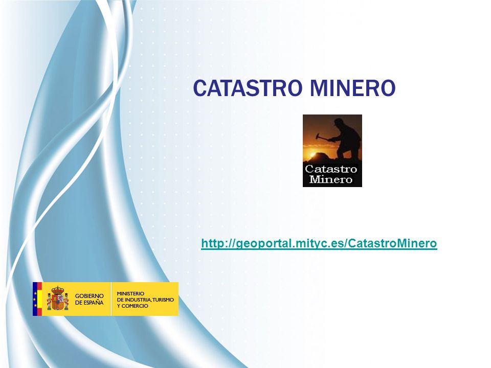 CATASTRO MINERO http://geoportal.mityc.es/CatastroMinero