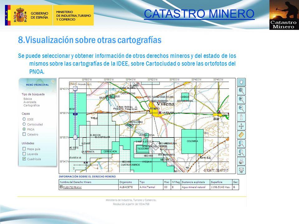 CATASTRO MINERO 8.Visualización sobre otras cartografías Se puede seleccionar y obtener información de otros derechos mineros y del estado de los mism