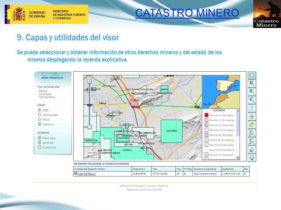 CATASTRO MINERO 9. Capas y utilidades del visor Se puede seleccionar y obtener información de otros derechos mineros y del estado de los mismos desple