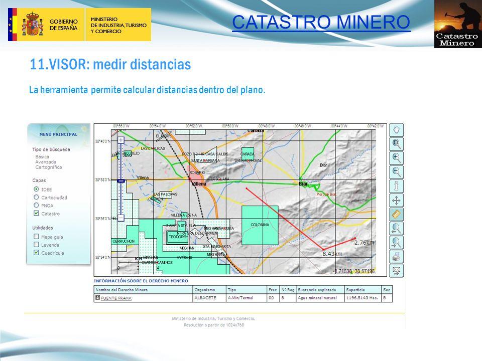 CATASTRO MINERO 11.VISOR: medir distancias La herramienta permite calcular distancias dentro del plano.