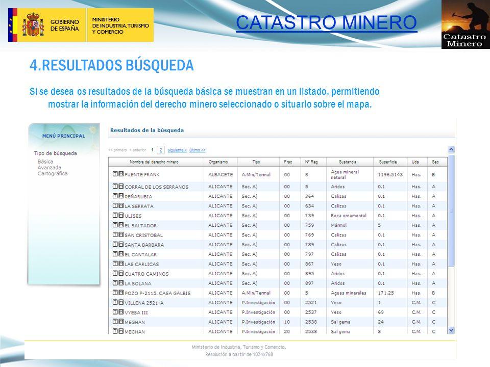 CATASTRO MINERO 4.RESULTADOS BÚSQUEDA Si se desea os resultados de la búsqueda básica se muestran en un listado, permitiendo mostrar la información de