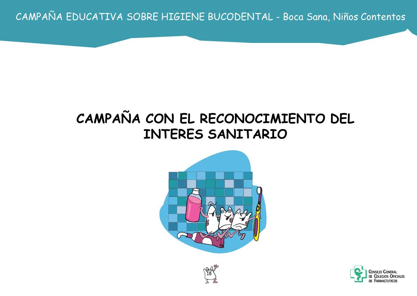 CAMPAÑA EDUCATIVA SOBRE HIGIENE BUCODENTAL - Boca Sana, Niños Contentos CAMPAÑA CON EL RECONOCIMIENTO DEL INTERES SANITARIO 18