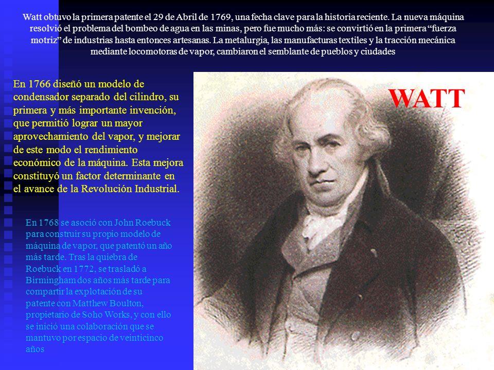 Watt obtuvo la primera patente el 29 de Abril de 1769, una fecha clave para la historia reciente. La nueva máquina resolvió el problema del bombeo de