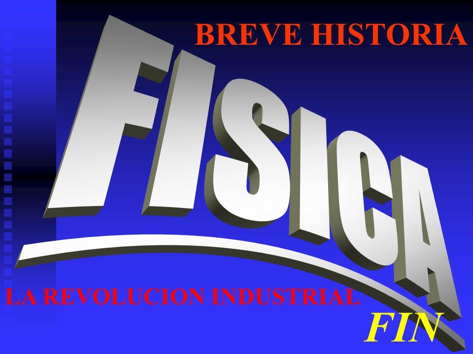 BREVE HISTORIA FIN LA REVOLUCION INDUSTRIAL