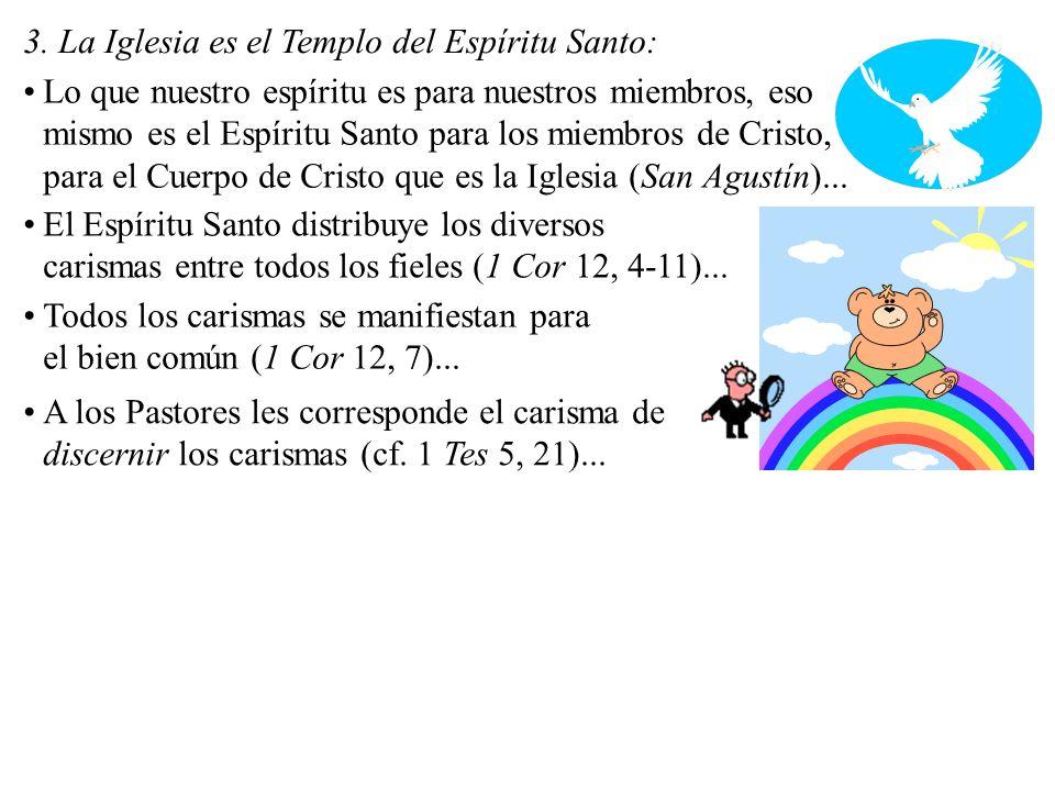3. La Iglesia es el Templo del Espíritu Santo: Lo que nuestro espíritu es para nuestros miembros, eso mismo es el Espíritu Santo para los miembros de