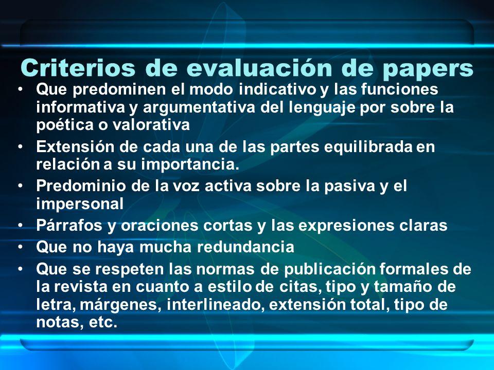 Criterios de evaluación de papers Que predominen el modo indicativo y las funciones informativa y argumentativa del lenguaje por sobre la poética o va