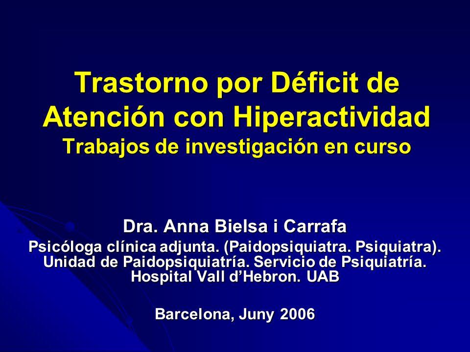 Trastorno por Déficit de Atención con Hiperactividad Trabajos de investigación en curso Dra.