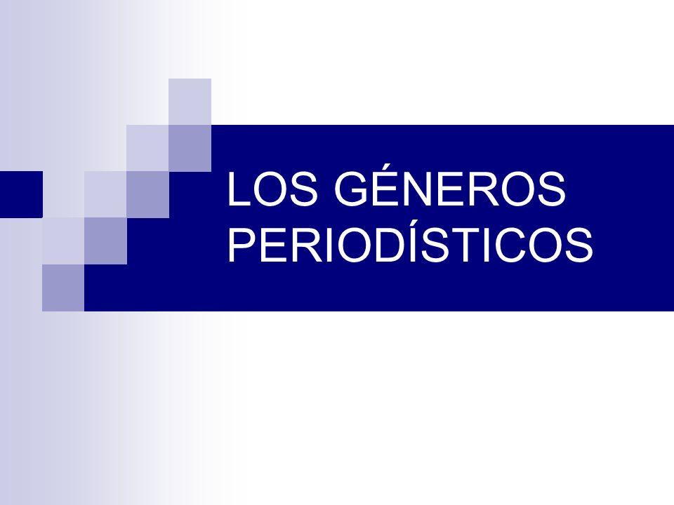 LOS GÉNEROS PERIODÍSTICOS