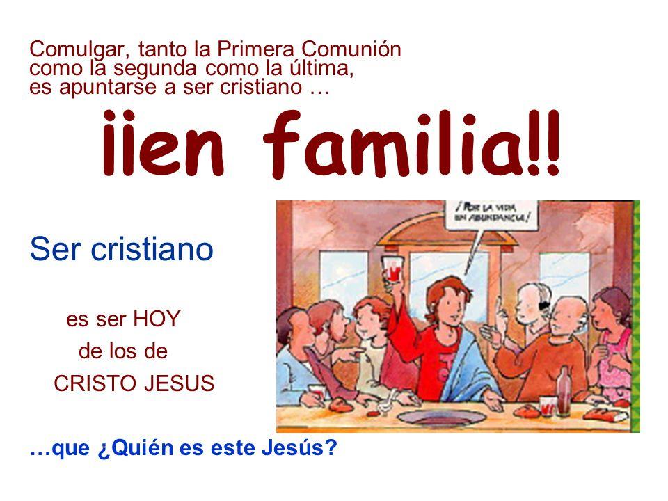 Parroquia San Francisco de Asis A Coruña 5 Comulgar, tanto la Primera Comunión como la segunda como la última, es apuntarse a ser cristiano … ¡¡en familia!.