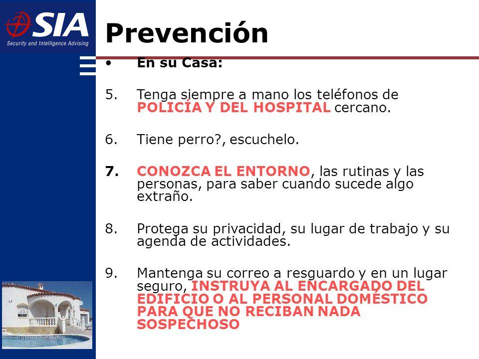 Prevención En su Casa: 5.Tenga siempre a mano los teléfonos de POLICÍA Y DEL HOSPITAL cercano.