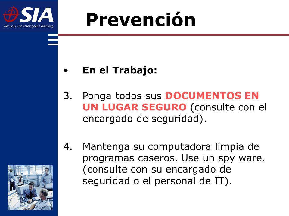 Prevención En el Trabajo: 3.Ponga todos sus DOCUMENTOS EN UN LUGAR SEGURO (consulte con el encargado de seguridad).