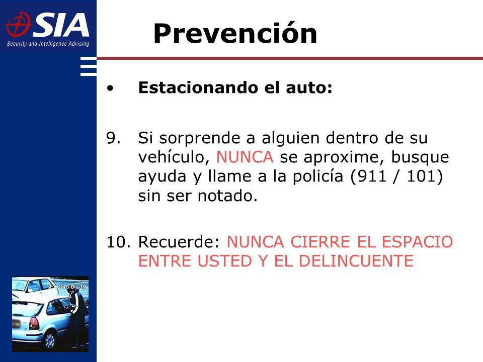Estacionando el auto: 9.Si sorprende a alguien dentro de su vehículo, NUNCA se aproxime, busque ayuda y llame a la policía (911 / 101) sin ser notado.