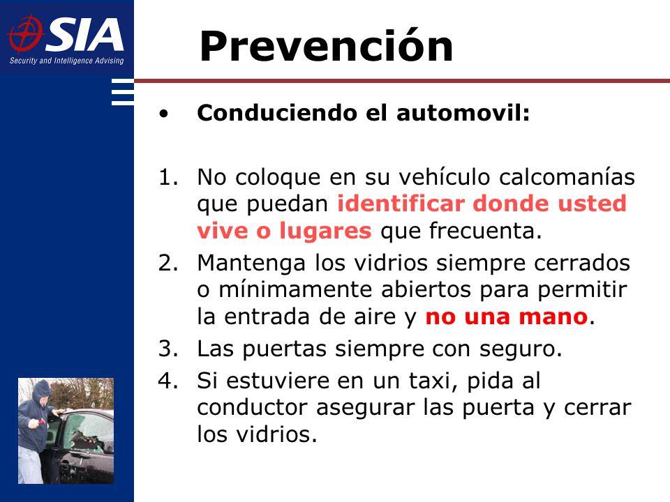 Conduciendo el automovil: 1.No coloque en su vehículo calcomanías que puedan identificar donde usted vive o lugares que frecuenta.