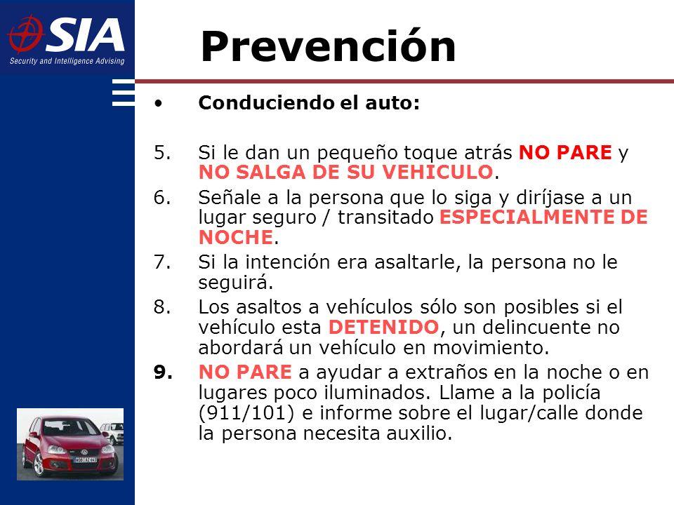 Conduciendo el auto: 5.Si le dan un pequeño toque atrás NO PARE y NO SALGA DE SU VEHICULO.