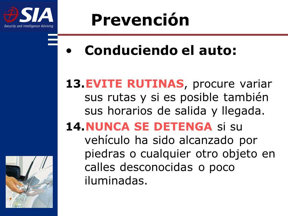 Conduciendo el auto: 13.EVITE RUTINAS, procure variar sus rutas y si es posible también sus horarios de salida y llegada.
