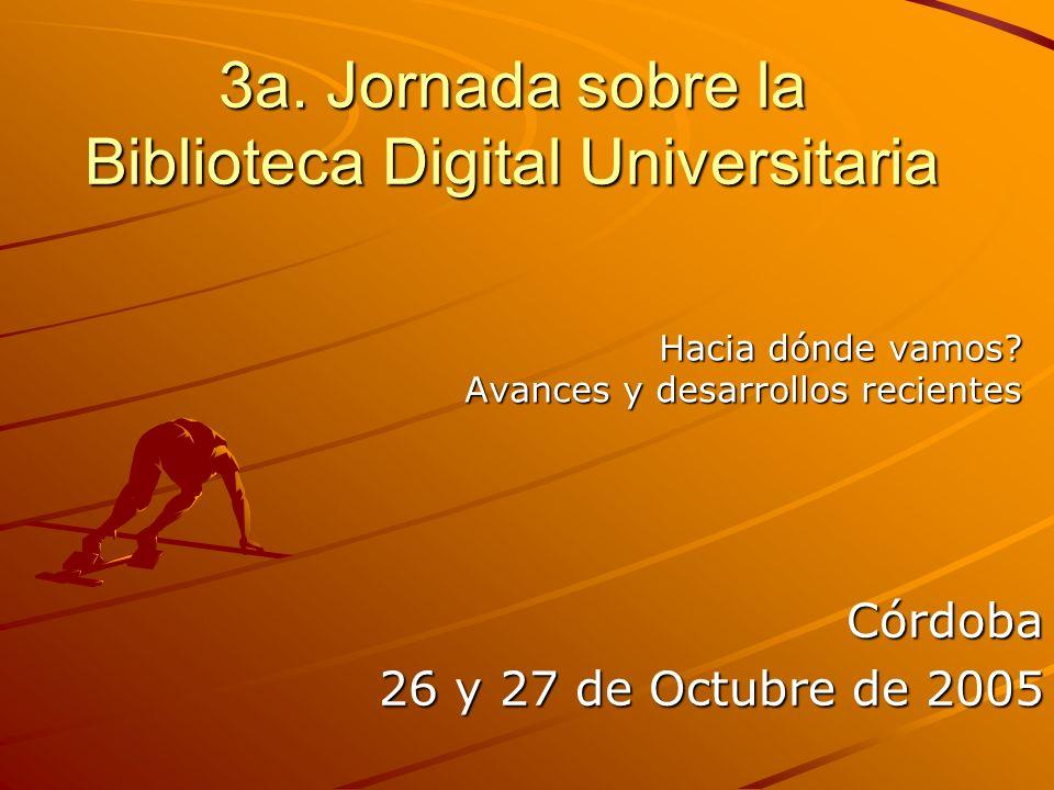 3a. Jornada sobre la Biblioteca Digital Universitaria Hacia dónde vamos.