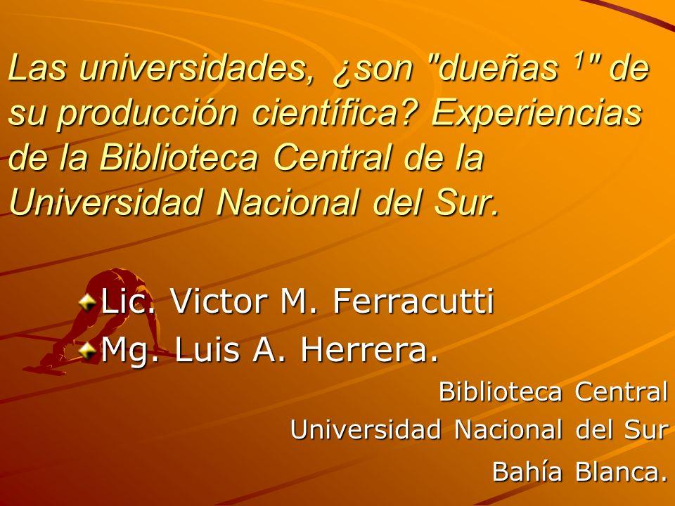 Las universidades, ¿son dueñas 1 de su producción científica.