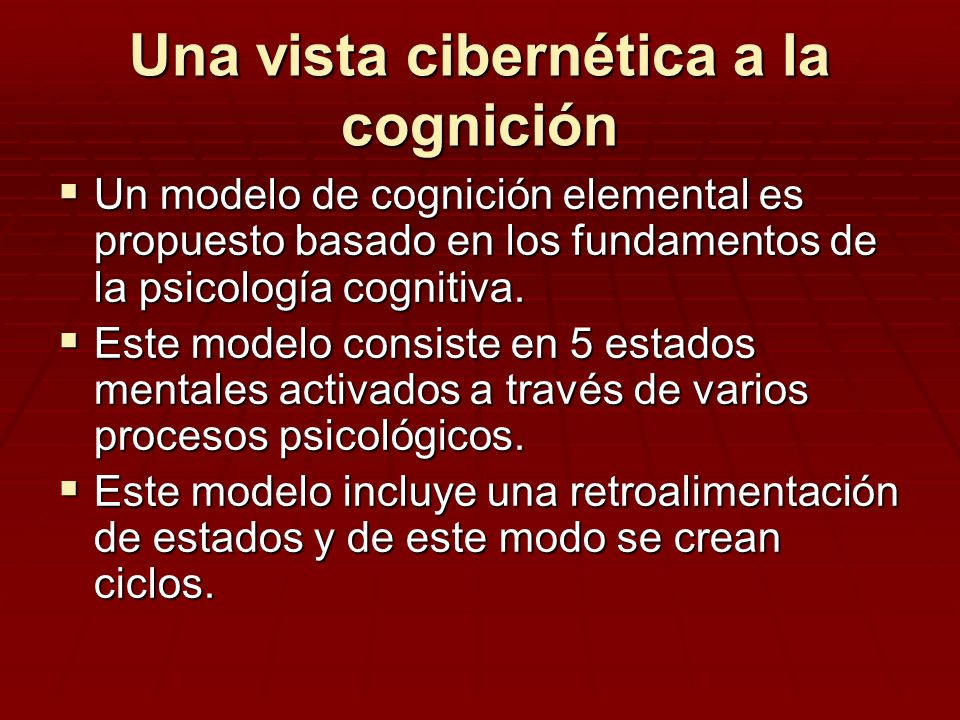 Una vista cibernética a la cognición Un modelo de cognición elemental es propuesto basado en los fundamentos de la psicología cognitiva. Un modelo de