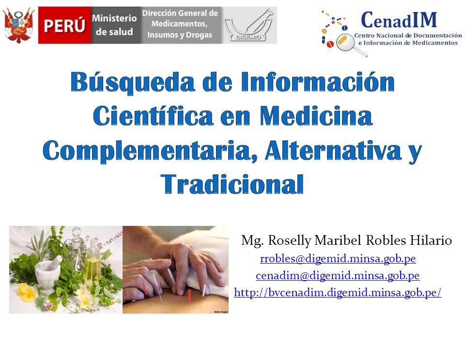 Mg. Roselly Maribel Robles Hilario rrobles@digemid.minsa.gob.pe cenadim@digemid.minsa.gob.pe http://bvcenadim.digemid.minsa.gob.pe/