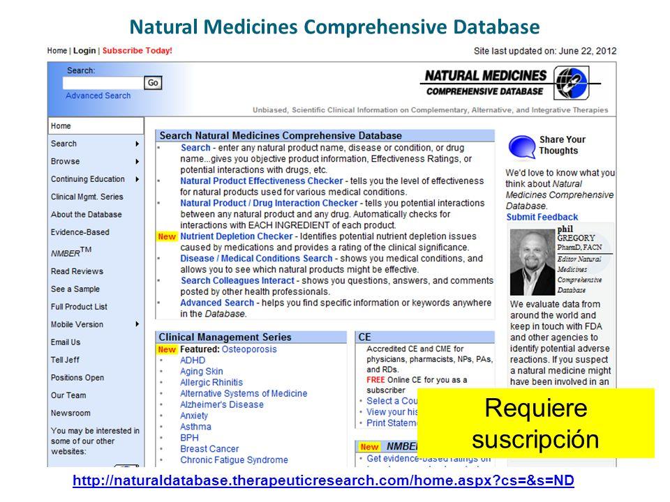 Natural Medicines Comprehensive Database http://naturaldatabase.therapeuticresearch.com/home.aspx?cs=&s=ND Requiere suscripción