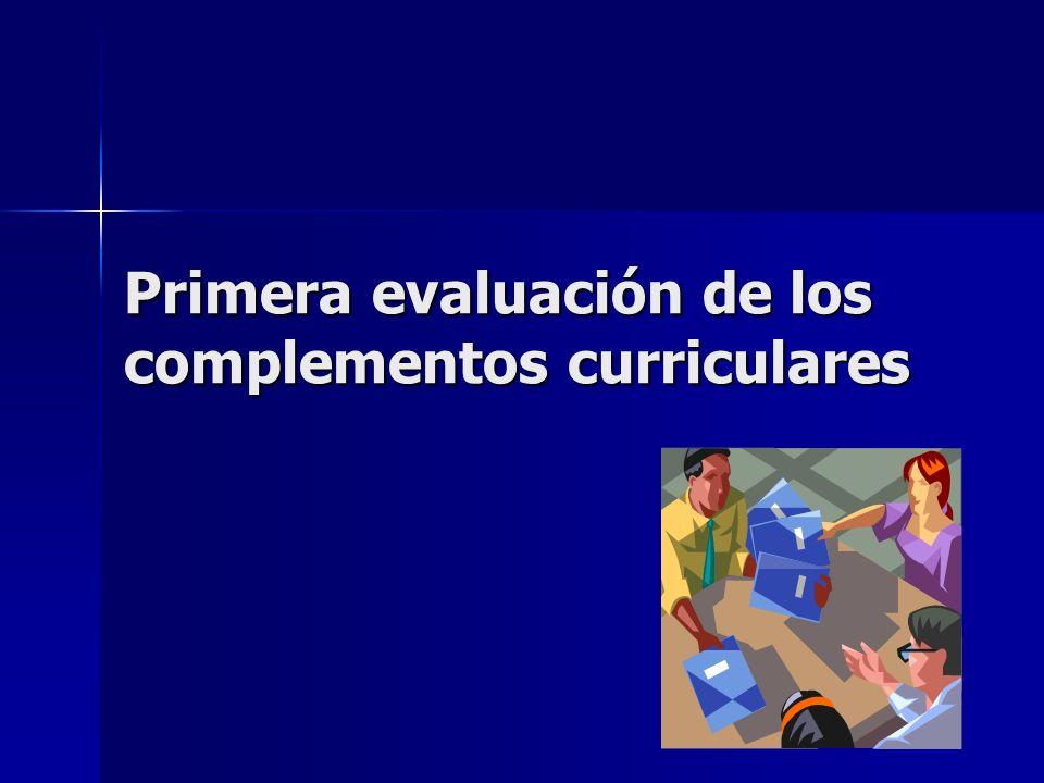 Primera evaluación de los complementos curriculares