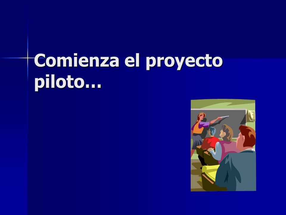 Comienza el proyecto piloto…