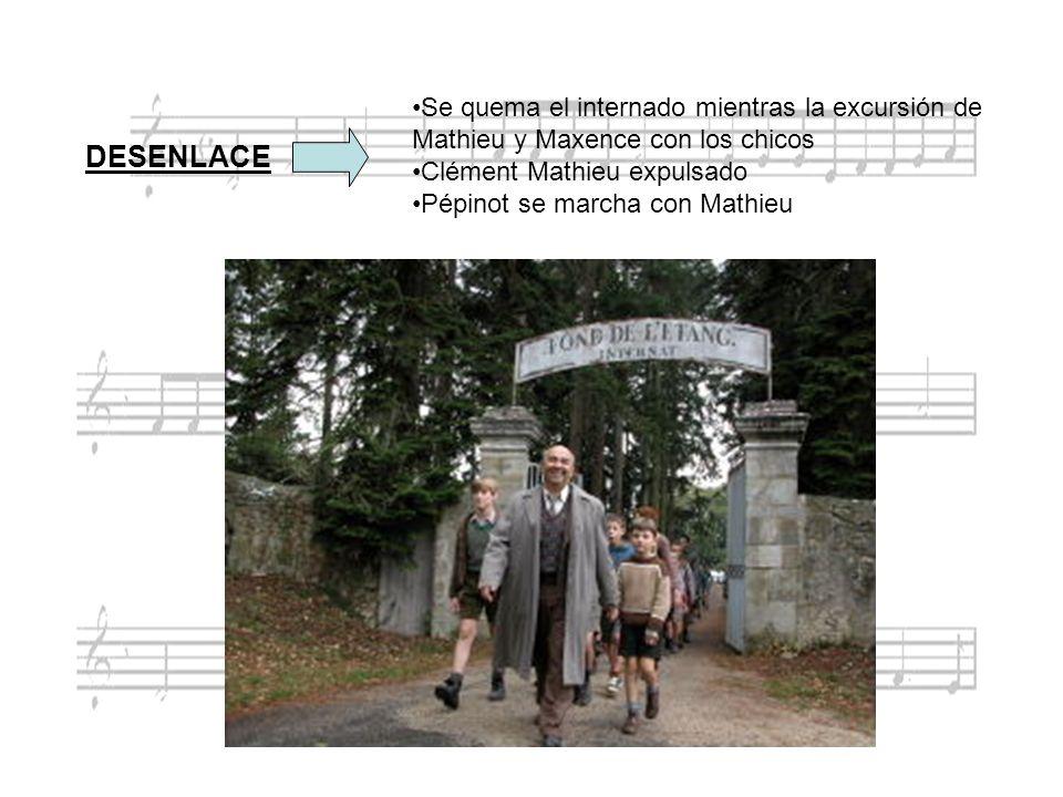 DESENLACE Se quema el internado mientras la excursión de Mathieu y Maxence con los chicos Clément Mathieu expulsado Pépinot se marcha con Mathieu