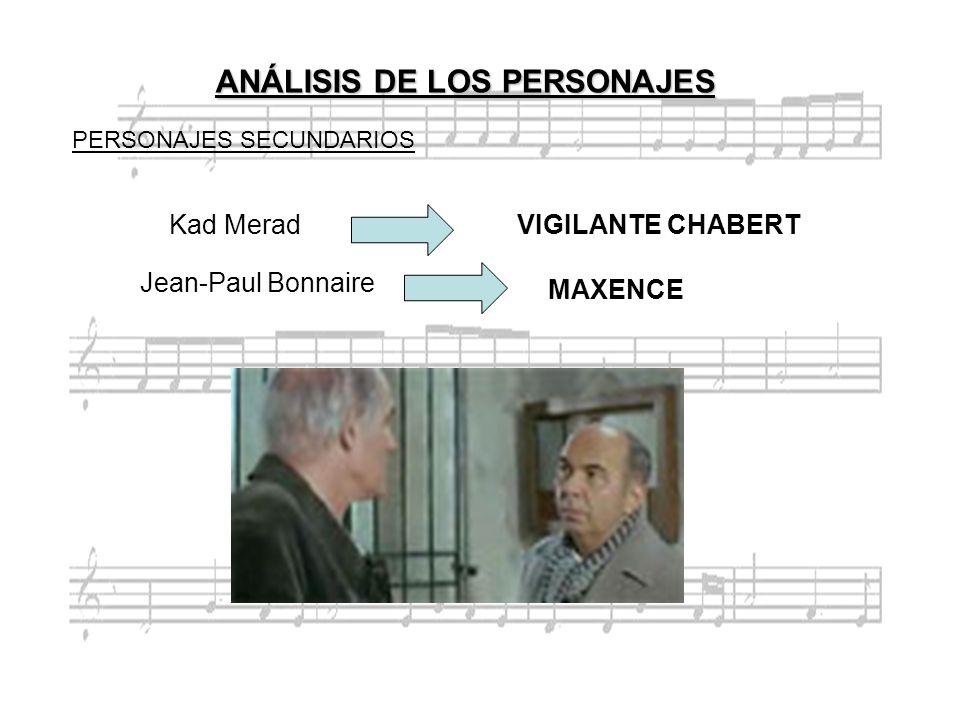 Kad MeradVIGILANTE CHABERT Jean-Paul Bonnaire MAXENCE ANÁLISIS DE LOS PERSONAJES PERSONAJES SECUNDARIOS