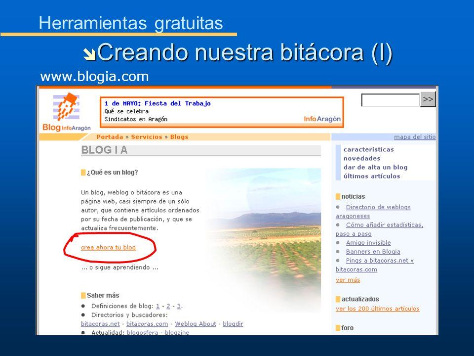 Herramientas gratuitas Creando nuestra bitácora (I) Creando nuestra bitácora (I) www.blogia.com