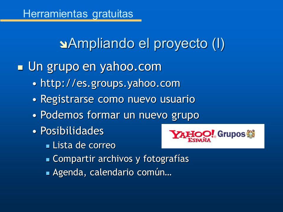Herramientas gratuitas Un grupo en yahoo.com Un grupo en yahoo.com http://es.groups.yahoo.comhttp://es.groups.yahoo.com Registrarse como nuevo usuario