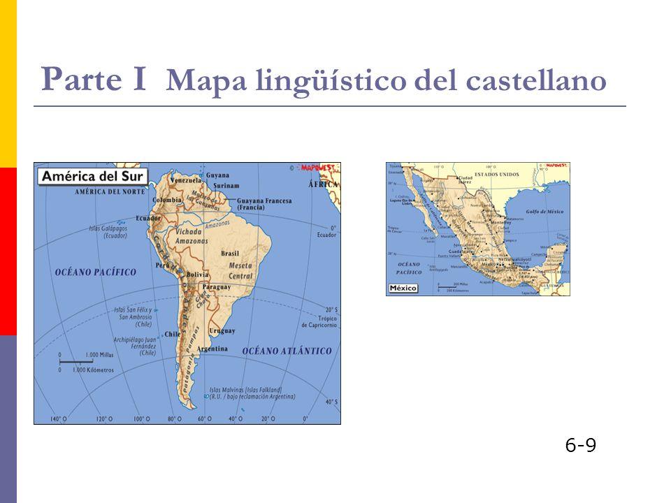 Parte I Mapa lingüístico del castellano 6-9