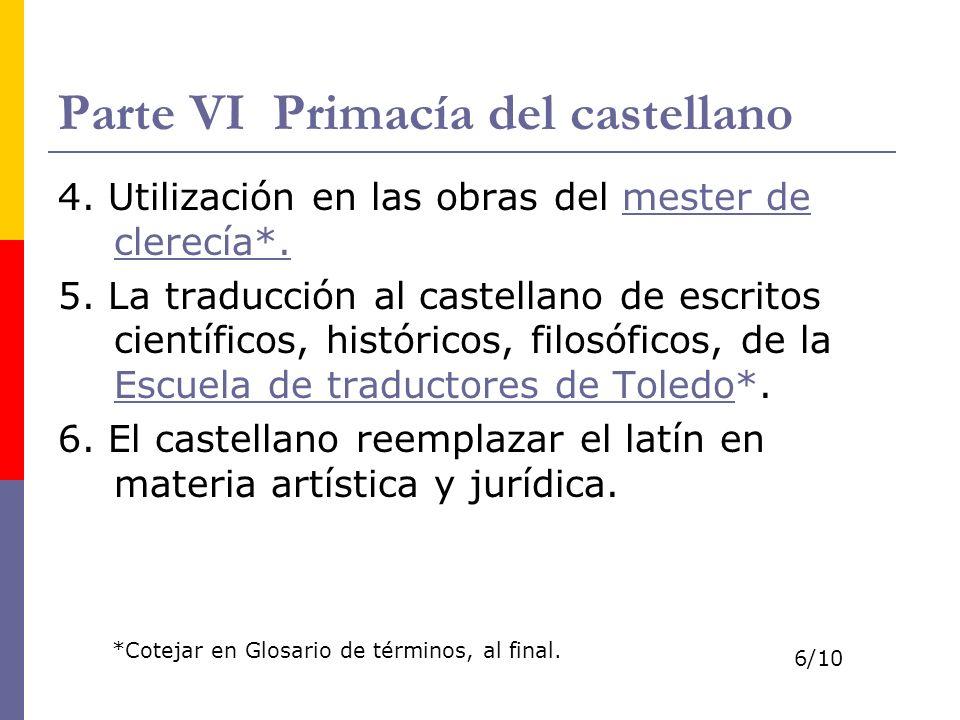 Parte VI Primacía del castellano 4.