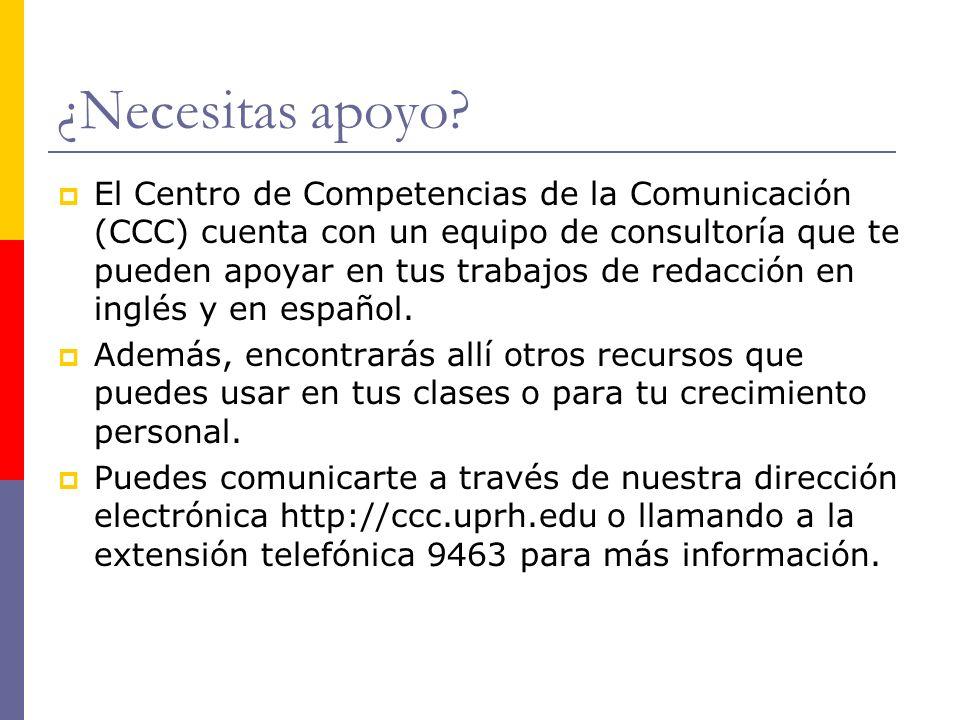 El Centro de Competencias de la Comunicación (CCC) cuenta con un equipo de consultoría que te pueden apoyar en tus trabajos de redacción en inglés y en español.