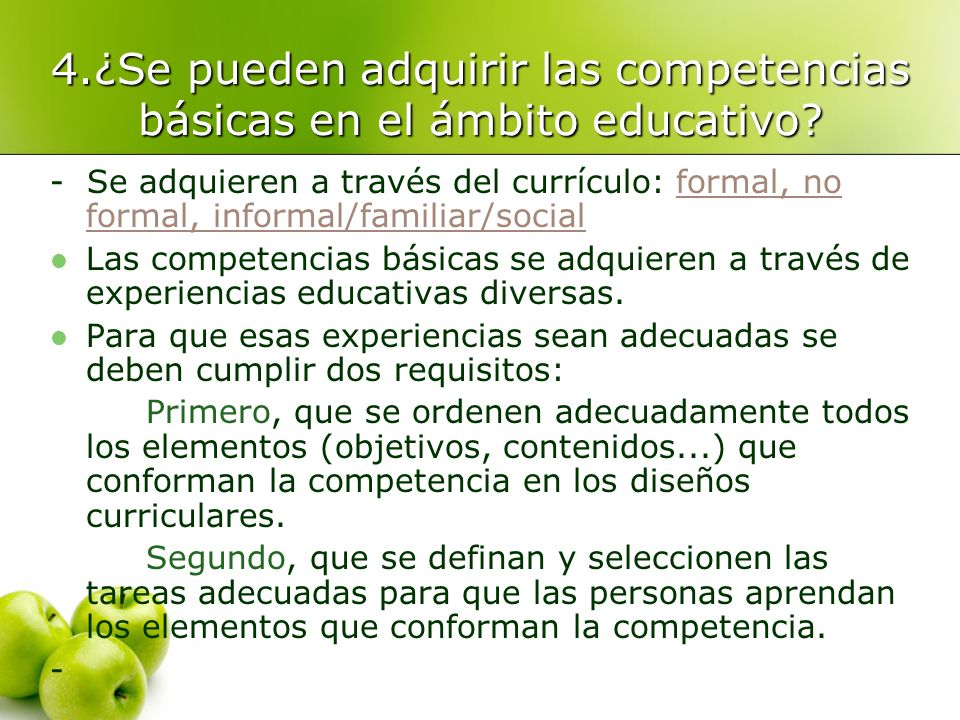 4.¿Se pueden adquirir las competencias básicas en el ámbito educativo? - Se adquieren a través del currículo: formal, no formal, informal/familiar/soc
